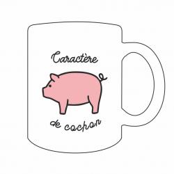 """Mug """"Caractère de cochon"""""""